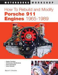 engine porsche 911 how to rebuild and modify porsche 911 engines 1965 1989