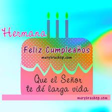 imagenes de feliz cumpleaños hermana en cristo tarjetas de cumpleaños con mensaje cristiano para hermana entre