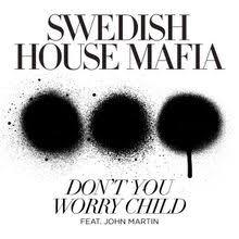 Father Of Lights Lyrics Swedish House Mafia U2013 Don U0027t You Worry Child Lyrics Genius Lyrics