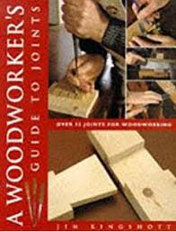 Woodworking Shows Uk by The Woodworker U0027s Joint Book The Complete Guide To Wood Joinery