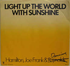 Light Up The World Hamilton Joe Frank U0026 Dennison Light Up The World With Sunshine
