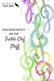 a new way of teaching notes on the treble clef staff mrs