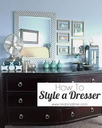 Decorating Bedroom Dresser How To Style A Dresser Dresser Bedrooms And Master Bedroom