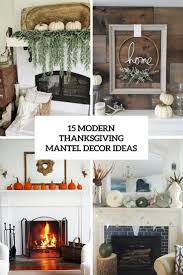15 modern thanksgiving mantel decor ideas shelterness
