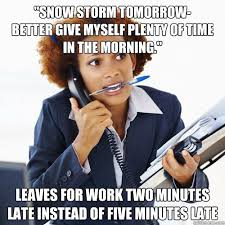 Snowstorm Meme - snow storm tomorrow better give myself plenty of time in the