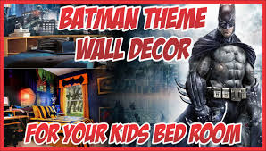 Batman Decoration Batman Kids Room Decoration Ideas Youtube