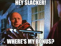 Slacker Meme - teaching bonus imgflip