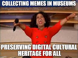 Memes Social Media - what does it meme when social media becomes part of the museum