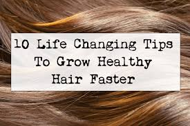 hairstyles to will increase hair growth 10 life changing tips to grow healthy hair faster