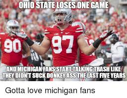 Ohio State Michigan Memes - 25 best memes about michigan fans be like michigan fans be