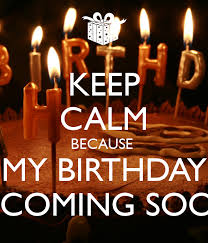 birthday coming soon quotes