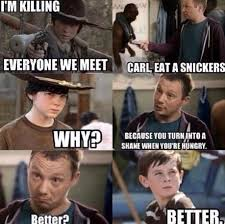 Carl Walking Dead Meme - carl eat a snickers kill the hydra