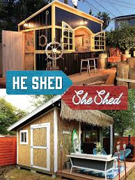 she shed he shed she shed tv show news videos full episodes and more tv