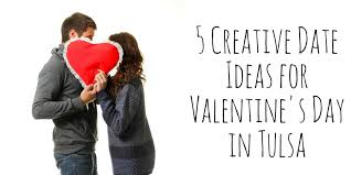 Creative Tulsa Valentine    S Day Dates