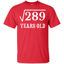 square root of 289 root of 289 17 yrs years old 17th birthday t shirt
