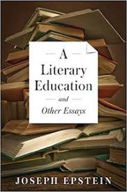 r ausse bureau beinkandescent joseph epstein gives us a literary education