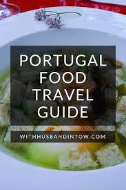 portugal cuisine portugal food travel guide portuguese food travel