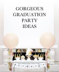 graduation party ideas graduation celebration celebrations and