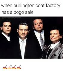 Memes Factory - 25 best memes about burlington coat factory burlington coat