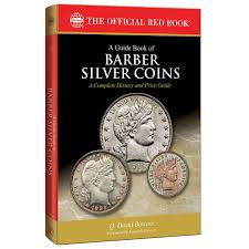 a guide book of barber silver coins 1st edition offical red book
