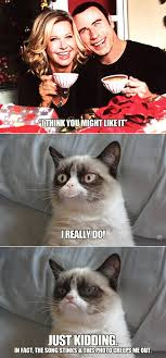 Grumpy Cat Memes Christmas - grumpy cat travola newton john i think you might like it
