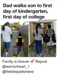 First Day Of College Meme - dad walks son to first day of kindergarten first day of college