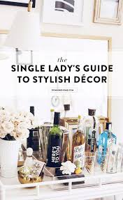 the single lady u0027s guide to stylish décor apartments future and