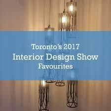 Home Design Show Toronto Toronto U0027s 2017 Interior Design Show Favourites Trending Home