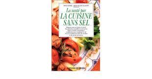 la cuisine sans sel la santé par la cuisine sans sel amazon co uk kermel