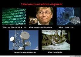 What My Mom Thinks I Do Meme Generator - telecommunications engineer weknowmemes generator