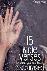 quotes about helping others in the bible 15 bible verses for when you are feeling discouraged