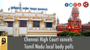chennai high court cancels tamil nadu local body polls youtube