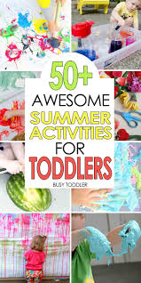 50 awesome summer activities for toddlers busy toddler