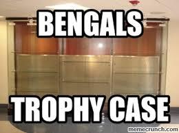 Bengals Memes - trophy case