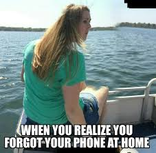 Forgot Phone Meme - when you realize you forgot your phone at home new meme
