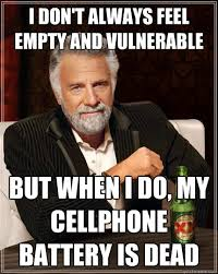 Dead Phone Meme - i don t always feel empty and vulnerable but when i do my