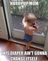 Funny Memes For Moms - funny baby meme hurry up mom