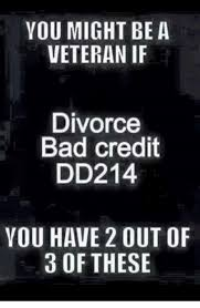 Bad Credit Meme - you might be a veteran if divorce bad credit dd214 you have 2out of