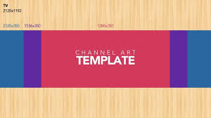 channel art template create or edit channel art computer youtube