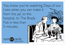 Days Of Our Lives Meme - you know you re watching days of our lives when you can make it from