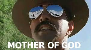 Holy Mother Of God Meme - mother of god super troopers meme imgur badger pinterest