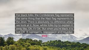 What The Rebel Flag Means Ken Page Quote U201cfor Black Folks The Confederate Flag Represents