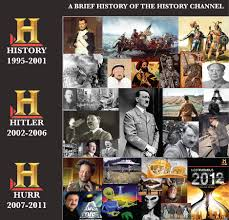 the history channel then vs now imglulz history channel