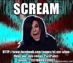 Meme Generator Alien - scream http www facebook com pages el ser alien fluye por mis