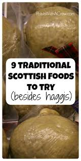 Scottish Comfort Food 9 Traditional Scottish Foods To Try Besides Haggis Points With