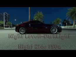 night lovell dark light download download night lovell dark light nissan 350z night ride mp4
