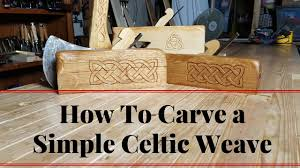 how to carve a simple celtic weave youtube