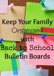 family organization get organized with back to bulletin boards