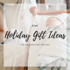 gifts for expectant mothers five gift ideas for the expectant two rippers