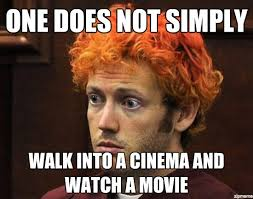 James Holmes Meme - james holmes one does not simply walk into a cinema and watch a